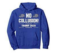 No Collusion Trump 2020 President Supporter America Election T Shirt Hoodie Royal Blue