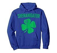 Shenanigator T Shirt Saint Patrick Day Gift Shirt Hoodie Royal Blue