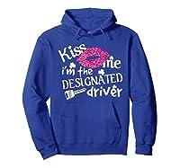 Kiss Me I M Designated Driver Saint Patrick Day T Shirt Hoodie Royal Blue