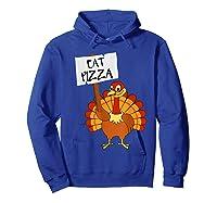 Eat Pizza Turkey Vegan Thanksgiving Gift For Shirts Hoodie Royal Blue