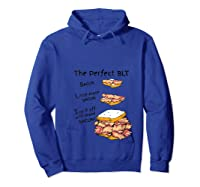 How To Make The Perfect Blt Bacon Sandwich T Shirt Hoodie Royal Blue