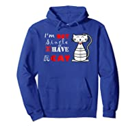 I M Not Single I Have A Cat T Shirt Cute Funny Cat T Hoodie Royal Blue