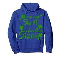 I M Not Short I M Leprechaun Saint Patty S Day T Shirt Hoodie Royal Blue