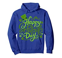 Happy St Patrick S Day T Shirt Funny Saint Patricks Gifts Hoodie Royal Blue