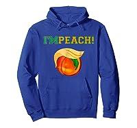 I M Peach Impeach Me Shirt Hoodie Royal Blue