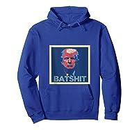 Batshit Crazy Trump Impeach Tank Top Shirts Hoodie Royal Blue