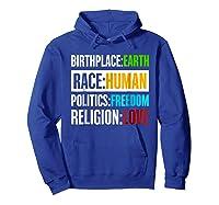 Birthplace Earth Race Human Politics Freedom Love T Shirt Hoodie Royal Blue