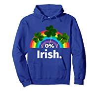 0 Zero Percent Irish St Patrick S Day Saint Patrick Shirt Hoodie Royal Blue