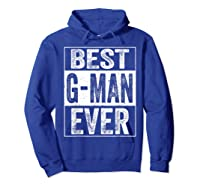 S Best G Man Ever Tshirt Father S Day Gift Hoodie Royal Blue