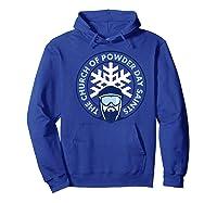 Church Of Powder Day Saints Royal Emblem Skiing Shirt Hoodie Royal Blue