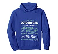 As An October Girl I Have 3 Side The Quiet Sweet Side Shirts Hoodie Royal Blue