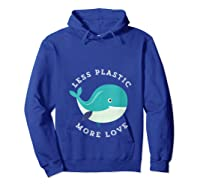 Less Plastic More Love Recycle Awareness Earth Day T Shirt Hoodie Royal Blue