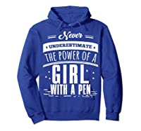 Never Underestimate A Girl With A Pen Author Writer T Shirt Hoodie Royal Blue
