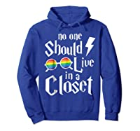 No One Should Live In A Closet Shirt Hoodie Royal Blue