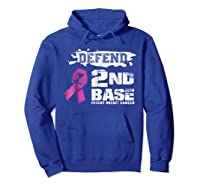 Defend 2nd Base Breast Cancer Awareness Tshirt Gifts Hoodie Royal Blue