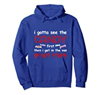 Halloween I Gotta See The Candy First Then I Get In The Van Tank Top Shirts Hoodie Royal Blue