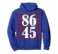 Impeach 45 Anti Trump 8645 Tshirt Hoodie Royal Blue