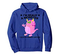 This Is My Human Costume Im Really A Monster Shirts Hoodie Royal Blue