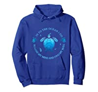 Into The Ocean I Go To Lose My Mind And Find My Soul T Shirt Hoodie Royal Blue