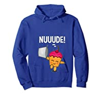 What Do You Call A Cupcake Without It S Wrapper Nude T Shirt Hoodie Royal Blue