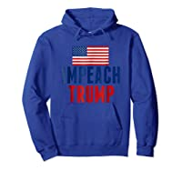 Impeach Trump T Shirt Anti Donald Trump Shirt Hoodie Royal Blue