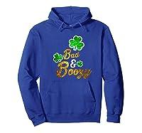 Bad Boozy Funny Saint Patricks Day Drinking T Shirt Hoodie Royal Blue