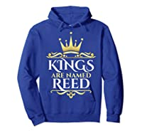 Kings Are Named Reed Shirts Hoodie Royal Blue