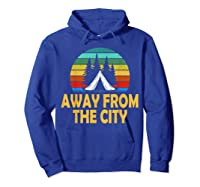 Funny Camping Shirt Away From The City Summer Gift Hoodie Royal Blue