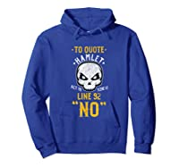 Tragedy Drama Actor Stage Reading Books Book Literature Gift T Shirt Hoodie Royal Blue