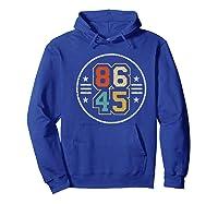 New Vintage Style 86 45 Anti Trump Impeacht T Shirt Hoodie Royal Blue