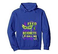 Feed Me Beignets And Call Me Pretty Mardi Gras Shirts Hoodie Royal Blue