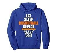 Eat Sleep Basketball Repeat For Basketball Fans Shirts Hoodie Royal Blue