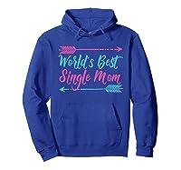 World S Best Single Mom T Shirt Hoodie Royal Blue