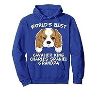 S World's Best Cavalier King Charles Spaniel Grandpa T-shirt Hoodie Royal Blue
