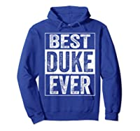 S Best Duke Ever Tshirt Father S Day Gift Hoodie Royal Blue