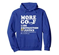 Funny Impeach Trump T Shirt More Golf Less Obstruction Hoodie Royal Blue