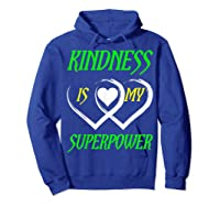 Unity Day Orange T-shirt Kindness Is My Superpower T-shirt Hoodie Royal Blue