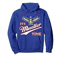 It S Mueller Time T Shirt Impeach Trump Anti Trump Shirt Hoodie Royal Blue