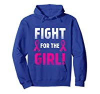Fight For The Girl Breast Cancer Awareness Month Pink Ribbon Tank Top Shirts Hoodie Royal Blue
