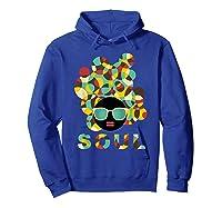 Black History Power Gift Melanin American African Pride Soul T-shirt Hoodie Royal Blue