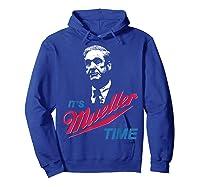 It S Mueller Time Funny Anti Trump Resist Impeach T Shirt Hoodie Royal Blue