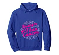 Stronger Than Cancer Pink Ribbon Breast Cancer Awareness T Shirt Hoodie Royal Blue