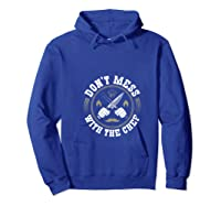 Don T Mess With The Chef Cooking Funny Culinary Chefs Gifts T Shirt Hoodie Royal Blue