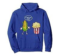Is That You Bro Popcorn Shirts Hoodie Royal Blue