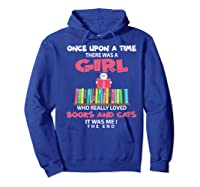 Once Upon A Time There Was A Girl Who Really Loved Books Premium T Shirt Hoodie Royal Blue