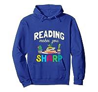 Reading Makes You Sharp Bookish Book Reader Read A Book Day Tank Top Shirts Hoodie Royal Blue