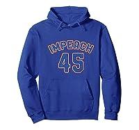 Impeach 45 Anti Trump Impeach Donald Premium T Shirt Hoodie Royal Blue