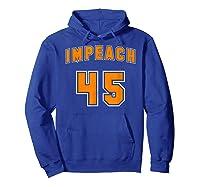 Impeach 45 Anti Trump Orange Resistance T Shirt Hoodie Royal Blue