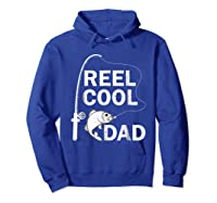 Reel Cool Dad Daddy Fathers Day Father Fishing Fisherman Ts Shirts Hoodie Royal Blue