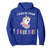 I Will Be Your Friend Stop Bullying Friendship Unicorn T-shirt Hoodie Royal Blue